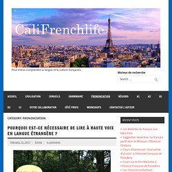 Prononciation – Califrenchlife