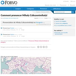 Prononciation de Mihaly Csikszentmihalyi : Comment prononcer Mihaly Csikszentmihalyi en Hongrois