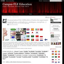 Prononciation FLE: Difficultés et fautes des apprenants (anglophones, arabophones, asiatiques, européens ..)