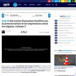 Top 10 des cartes françaises insolites sur la prononciation et les expressions selon les régions, volume 3