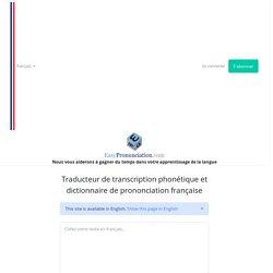 Prononciation française. Transcription en alphabet phonétique.