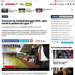 Jeux vidéo - Pronostic de Football Manager 2016: quel serait le podium de Ligue 1?