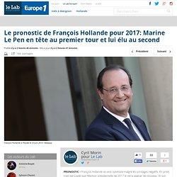 Le pronostic de François Hollande pour 2017: Marine Le Pen en tête au premier tour et lui élu au second