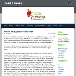 How to have good pronunciation - Little Parrots