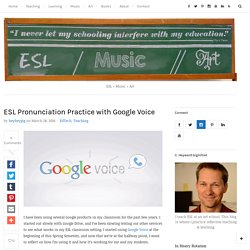 ESL Pronunciation Practice with Google Voice – heyhey's word