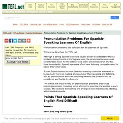 Pronunciation Problems For Spanish-Speaking Learners Of English