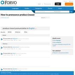 produce (noun) pronunciation: How to pronounce produce (noun) in English
