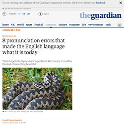 8 pronunciation errors that made the English language what it is today