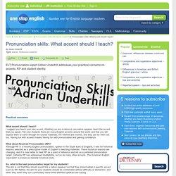 Pronunciation skills: What accent should I teach?