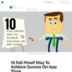 10 Fail-Proof Way To Achieve Success On App Store