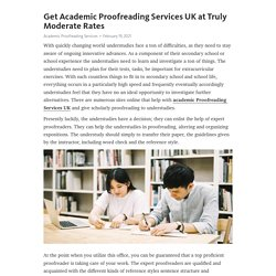 Get Academic Proofreading Services UK at Truly Moderate Rates – Telegraph