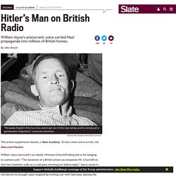 "William ""Lord Haw-Haw"" Joyce's radio propaganda broadcasts led to his execution."