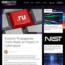 Russia's Propaganda Trolls Make an Impact in Cyberspace