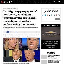 """Straight-up propaganda"": Fox News, charlatans, conspiracy theorists and the religious fanatics endangering democracy"