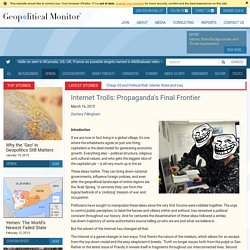 Internet Trolls: Propaganda's Final Frontier - Geopoliticalmonitor.com