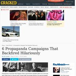 6 Propaganda Campaigns That Backfired Hilariously