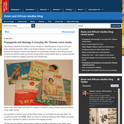 Propaganda and ideology in everyday life: Chinese comic books