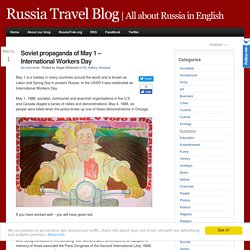 Soviet propaganda of May 1 – International Workers Day · Russia Travel Blog