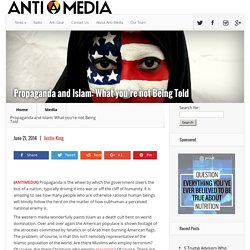 Propaganda and Islam: What you're not Being Told