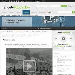 Propagande pendant la guerre d'Algérie - Algérie française - france...