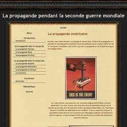 La propagande Américaine - La propagande pendant la seconde guerre mondiale