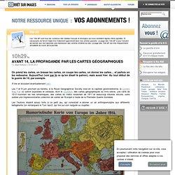 Avant 14, la propagande par les cartes géographiques