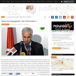 Assez de propagande ! de l'information ! » Nawaat de Tunisie - Tunisia