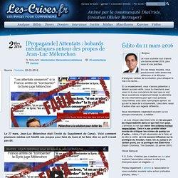 » [Propagande] Attentats : bobards médiatiques autour des propos de Jean-Luc Mélenchon