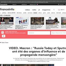 """Macron : """"Russia Today et Sputnik ont été des organes d'influence et de propagande mensongère"""""""