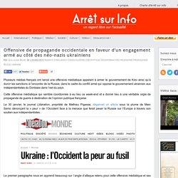 Offensive de propagande occidentale en faveur d'un engagement armé au côté des néo-nazis ukrainiens