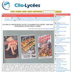 """Utiliser le livre de Michel Viotte """" La guerre d'Hollywood: 1939-1945. Propagande, patriotisme et cinéma"""" - Clio-Lycée"""