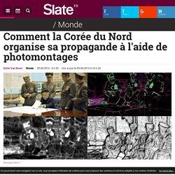 Comment la Corée du Nord organise sa propagande à l'aide de photomontages
