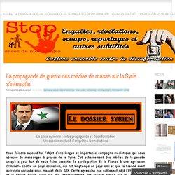 La propagande de guerre des médias de masse sur la Syrie s'intensifie