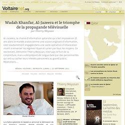 Wadah Khanfar, Al-Jazeera et le triomphe de la propagande télévisuelle