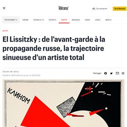 El Lissitzky : de l'avant-garde à la propagande russe, la trajectoire sinueuse d'un artiste total