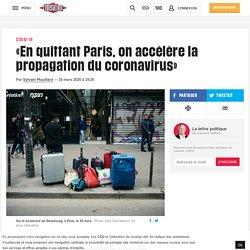 «En quittant Paris, on accélère la propagation du coronavirus»