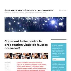 Comment lutter contre la propagation virale de fausses nouvelles? – ÉDUCATION AUX MÉDIAS ET À L'INFORMATION
