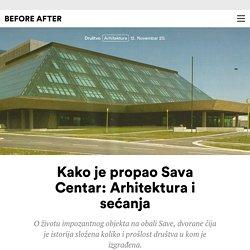 Kako je propao Sava Centar: Arhitektura i sećanja