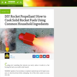 DIY Rocket Propellant! How to Cook Solid Rocket Fuels Using Common Household Ingredients