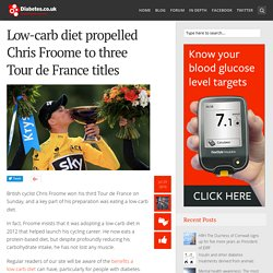 Low-carb diet propelled Chris Froome to three Tour de France titles - Diabetes Blog