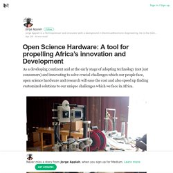 Open Science Hardware: A tool for propelling Africa's innovation and Development