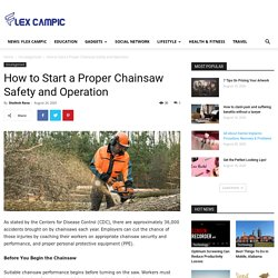 How to Start a Proper Chainsaw Safety and Operation - Flex Campic