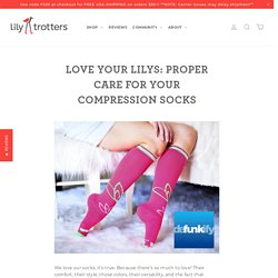 Love your Lilys: Proper Care for your Compression Socks – Lily Trotters