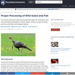 PENNSTATE EXTENSION 06/09/17 Proper Processing of Wild Game and Fish