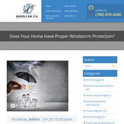 Does Your Home Have Proper Windstorm Protection? - Korin Law