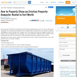 How to Properly Clean an Eviction Property: Dumpster Rental in Fort Worth