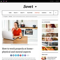 How to work properly at home - physical and mental aspects