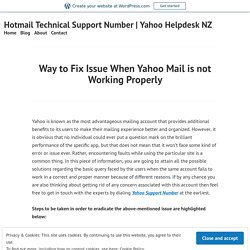 Way to Fix Issue When Yahoo Mail is not Working Properly – Hotmail Technical Support Number