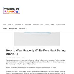 How to Wear Properly White Face Mask During COVID-19