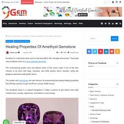 Healing Properties Of Amethyst Gemstone - 9Gem.com